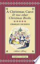 A Christmas Carol & Two Other Christmas Books : none has become as much a part...