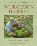 The New Organic Grower s Four season Harvest