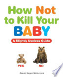 How Not to Kill Your Baby