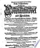 Gezweyte neue nutzliche und anmuthige Reiß-Beschreibung, Die Erste nach Constantinopel und Jerusalem