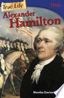 True Life  Alexander Hamilton