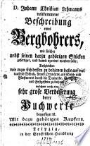 D. Johann Christian Lehmanns vollkommene Beschreibung eines Bergbohrers
