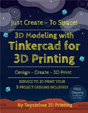 3d Modeling With Tinkercad For 3d Printing To Space