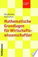 Mathematische Grundlagen f  r Wirtschaftswissenschaftler