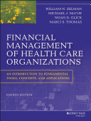 Financial Management of Health Care Organizations An Introduction to Fundamental Tools, Concepts and Applications