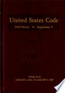 United States Code  2000 Edition  Supplement 5  V  4  January 2  2001 to January 2  2006