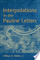 Interpolations in the Pauline Letters Demonstrates That Paul S Letters Contain Later Non Pauline Additions