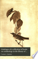 Catalogue of a Collection of Books on Ornithology in the Library of Frederic Gallatin  Jr