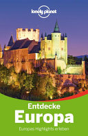 Lonely Planet ReisefŸhrer Entdecke Europa
