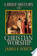 Ebook A Brief History of Christian Worship Epub James F White Apps Read Mobile