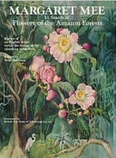 Margaret Mee in search of flowers of the Amazon forests
