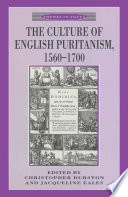 The Culture of English Puritanism 1560 1700