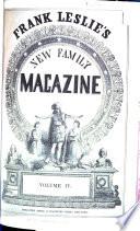 Frank Leslie's New Family Magazine : ...