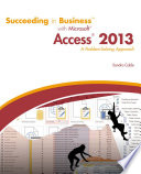 Succeeding in Business with Microsoft Access 2013  A Problem Solving Approach