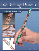 Whittling Pencils: Projects and Techniques