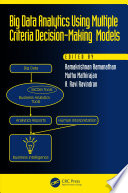 Big Data Analytics Using Multiple Criteria Decision Making Models