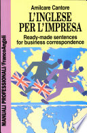 L inglese per l impresa  Ready made sentences for business correspondence