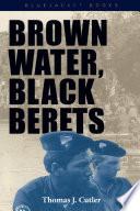 Brown Water Black Berets