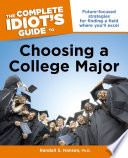 The Complete Idiot s Guide to Choosing a College Major