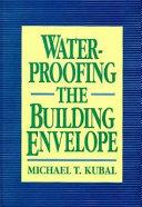 Waterproofing The Building Envelope