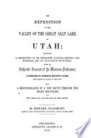 An Expedition to the Valley of the Great Salt Lake of Utah  Including a Description of Its Geography  Natural History  and Minerals  and an Analysis of Its Waters