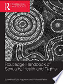 Routledge Handbook of Sexuality  Health and Rights