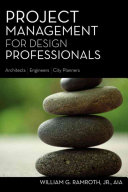 Project Management For Design Professionals : ...