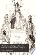 The Stratford Shakspere  Macbeth  Coriolanus  Julius Caesar  Antony   Cleopatra  Cymbeline  Troilus   Cressida