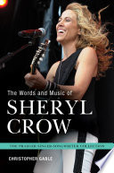 The Words and Music of Sheryl Crow Songs Lyrics This Book Examines