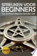 Spreuken Voor Beginners Top 30 Wiccan Beginner Spreuken Gids