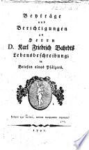 Beytr  ge und Berichtigungen zu Herrn D  K  F  Bahrdts Lebensbeschreibung  in Briefen eines Pf  lzers  F  C  Laukhard