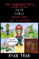 The Minecrafter's Guide to the Super Mario Mashup Pack (Wii U Edition)