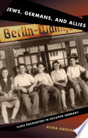 Jews, Germans, and Allies The Displaced Persons Camps Of The