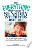 The Everything Parent s Guide To Sensory Integration Disorder
