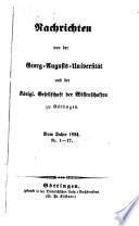 Nachrichten von der Georg-Augusts Universität und der Königliches Gesellschaft der Wisenschaften zu Göttingen
