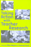 Taking Action With Teacher Research book