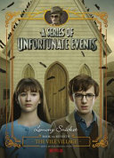 A Series of Unfortunate Events  7  the Vile Village  Netflix Tie In Edition