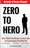 Zero to Hero: How I Went from Being a Losing Trader to a Consistently Profitable One