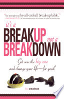 It s A Breakup Not A Breakdown