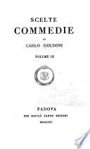Scelte commedie di Carlo Goldoni  La bottega del caff     Pamela nubile   Pamela maritata   Il cavaliere e la dama