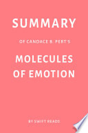 Summary Of Candace B Pert S Molecules Of Emotion By Swift Reads