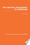 The Central Philosophy of Buddhism