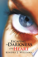 Escaping the Darkness of My Heart