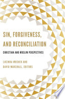 Sin, Forgiveness, And Reconciliation : collection of essays and scripture passages...