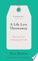 A Life Less Throwaway