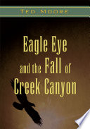 Eagle Eye and the Fall of Creek Canyon