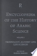 Encyclopedia of the History of Arabic Science  Technology  alchemy and life sciences