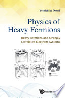 Physics Of Heavy Fermions  Heavy Fermions And Strongly Correlated Electrons Systems