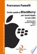 Guida Rapida Al Blackberry Per Utenti Apple  E Non Solo