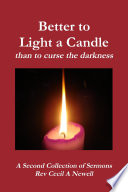 Better to light a candle than to curse the darkness